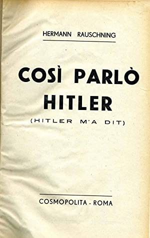 Così Parlò Hitler (HITLER M'A DIT): Hermann Rauschning