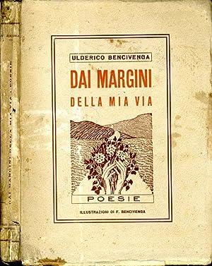 Dai Margini Della Mia Via POESIA: Ulderico Bencivenga