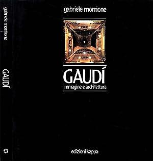 Gaudì immagine e architettura: Gabriele Morrione