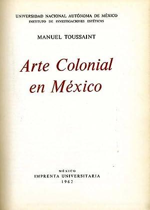 Arte Colonial En Mexico: Manuel Toussaint
