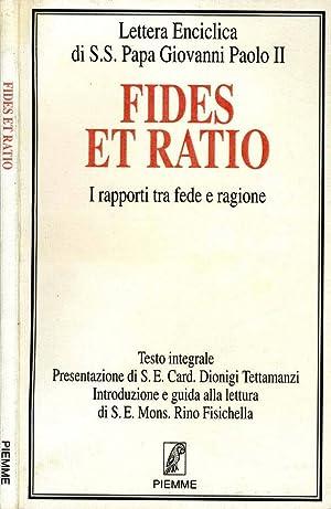 Fides Et Ratio I RAPPORTI TRA FEDE: Papa Giovanni Paolo
