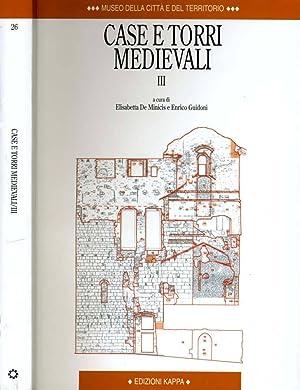"""Case E Torri Medievali III Atti del IV convegno di studi """"Case e torri Medievali. Indagini sui..."""
