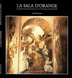 La Sala D'Orange UN'ARCHITETTURA DI GUSTO ITALIANO: Marten Loonstra, A