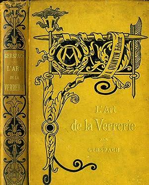L'Art De La Verrerie: Edouard Gerspach