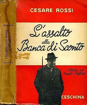 L'Assalto Alla Banca Di Sconto COLLOQUI CON: Cesare Rossi