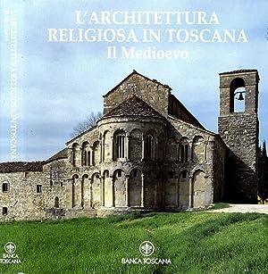 L'Architettura Religiosa In Toscana IL MEDIOEVO: Aa.Vv.