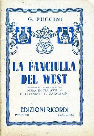 La Fanciulla Del West OPERA IN TRE: Giacomo Puccini