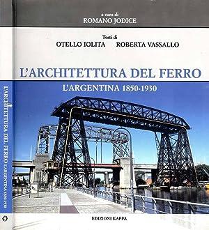 L'Architettura Del Ferro L'argentina 1850-1930: Romano Jodice