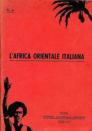 L'Africa Orientale Italiana: Istituto Coloniale Fascista