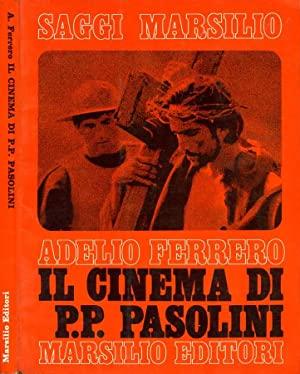 Il Cinema Di Pier Paolo Pasolini: Adelio Ferrero