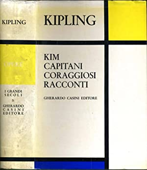 Kim - Capitani Coraggiosi - Racconti LA: Rudyard Kipling