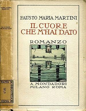 Il Cuore Che M'Hai Dato: Fausto Maria Martini
