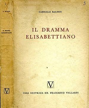 Il Dramma Elisabettiano CON DUE CAPITOLI SUL: Gabriele Baldini