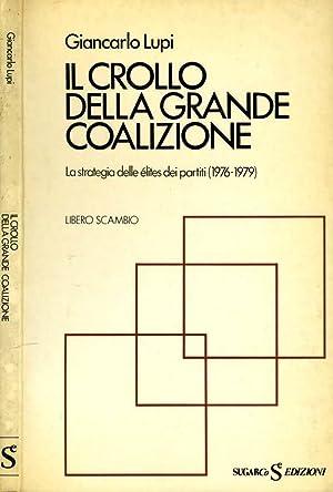 Il Crollo Della Grande Coalizione LA STRATEGIA: Giancarlo Lupi