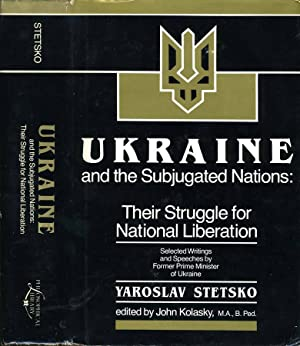 Ukraine And The Subjugated Nations: Their Struggle For National Liberation SELECTED WRITINGS AND ...