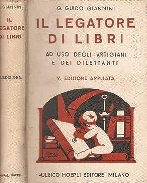 Il legatore di libri ad uso degli: G. Guido Giannini