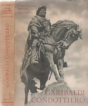 Garibaldi condottiero: aa.vv.