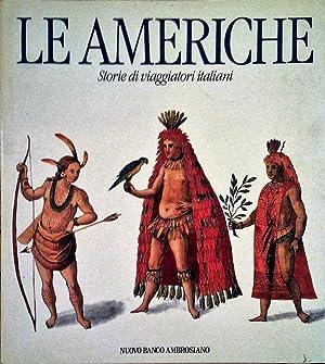 Le Americhe Storie di Viaggiatori Italiani: AA.VV