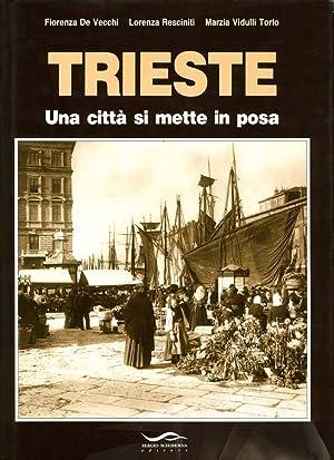 Trieste UNA CITTA' SI METTE IN POSA: Fiorenza De Vecchi,
