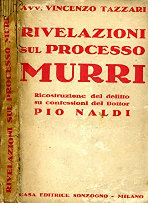 Rivelazioni Sul Processo Murri LA RICOSTRUZIONE DEL: Vincenzo Tazzari (Amplius)