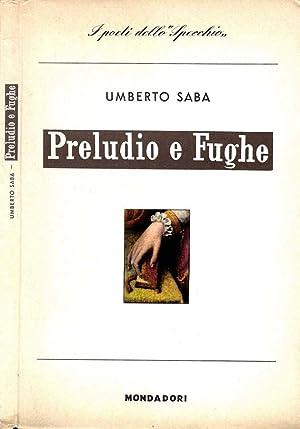 Preludio E Fughe 1928-1929: Umberto Saba