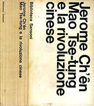 Mao Tse-Tung E LA RIVOLUZIONE CINESE: Jerome Ch'En