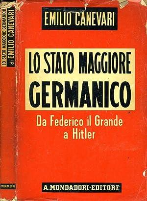 Lo Stato Maggiore Germanico DA FEDERICO IL: Emilio Canevani