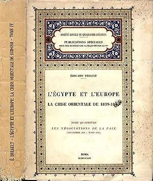 L'Egypte Et L'Europe - La Crise Orientale: Edouard Driault