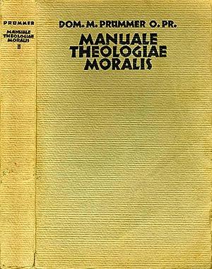 Manuale Theologiae Moralis Ii SECONDUM PRINCIPIA S.: Dominicus Prummer