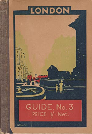 London Guide No. 3 A guide to the Public Buildings, Parks, Gardens and Riverside
