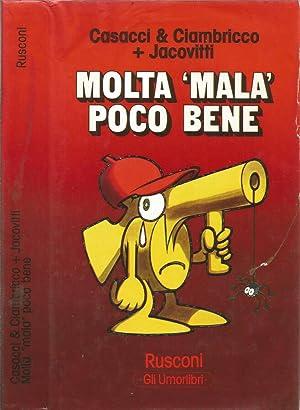 """Molta """"Mala"""" Poco Bene: Casacci & Ciambricco"""