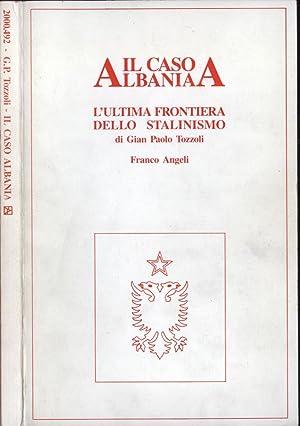 Il caso Albania L'ultima frontiera dello stalinismo: G. P Tozzoli