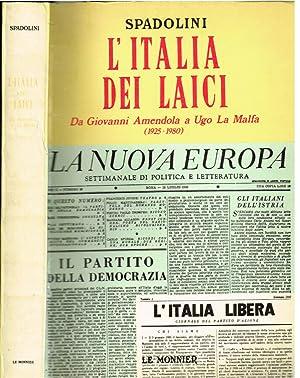 L'Italia dei laici Da Giovanni Amendola a: Giovanni Spadolini