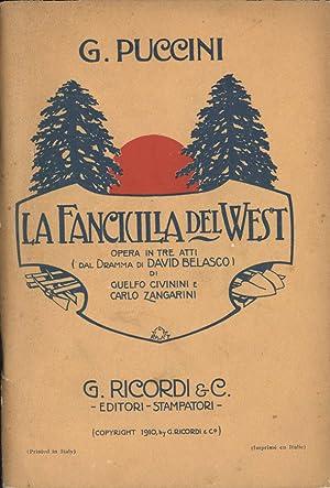 La fanciulla del west Opera in tre: Giacomo Puccini -