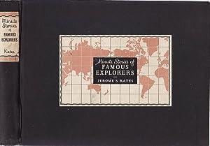 MINUTE STORIES OF FAMOUS EXPLORERS: JEROME S. KATES