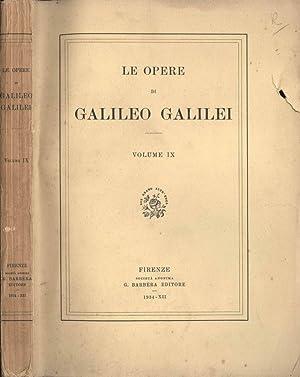 Le opere di Galileo Galilei (vol. IX): Galileo Galilei