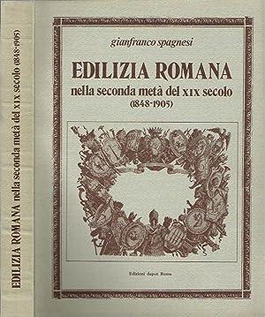 EDILIZIA ROMANA NELLA SECONDA META' DEL XIX SECOLO: GIANFRANCO SPAGNESI