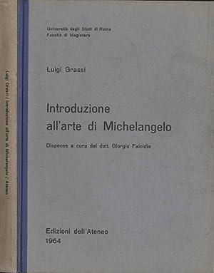 Introduzione all' arte di Michelangelo: Luigi Grassi