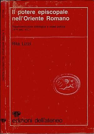 Il potere episcopale nell'Oriente Romano Rappresentazione ideologica: Rita Lizzi