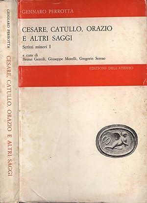 Cesare, Catullo, Orazio e altri saggi Scritti: Bruno Gentili -