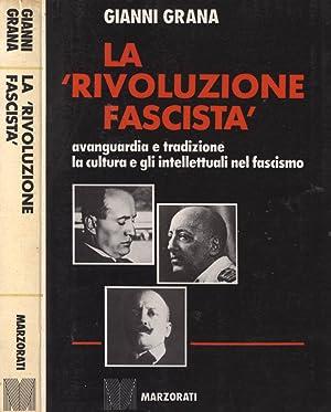 """La """"rivoluzione fascista"""" Avanguardia e tradizione: la: Gianni Grana"""