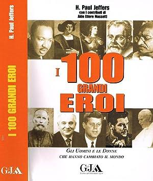 I 100 GRANDI EROI GLI UOINI E LE DONNE CHE HANNO CAMBIATO IL MONDO: H. PAUL JEFFERS
