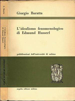L'idealismo fenomenologo di Edmund Husserl Pubblicazioni dell?università: Giorgio Baratta