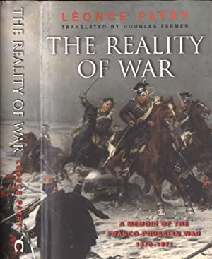 The reality of war a memoir of: Léonce Patry