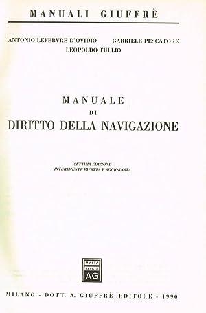 MANUALE DI DIRITTO DELLA NAVIGAZIONE: ANTONIO LEFEBVRE D'OVIDIO,GABRIELE