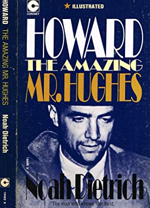 HOWARD THE AMAZING MR HUGHES: NOAH DIETRICH AND