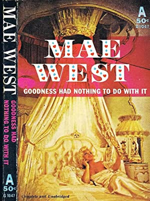 Goodness Had Nothing To Do With It: Mae West