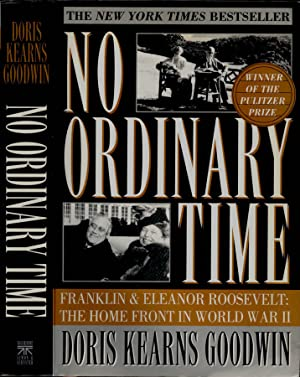 No ordinary time Franklin and Eleanor Roosvelt: the Home Front in World WarII