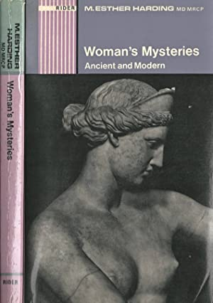 Woman' s Mysteries Ancient and Modern: M. Esther Harding