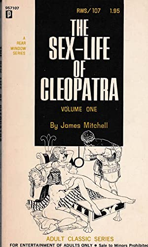 The sex- life of Cleopatra. Volume one: James Mitchell